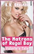 Valorie's Tale: The Matrons of Regal Bay