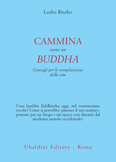 Cammina come un buddha