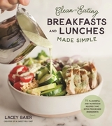 Clean-Eating Breakfasts and Lunches Made Simple