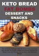 Keto Bread Fat Bombs Dessert And Snacks: