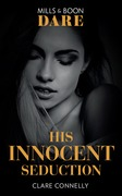 His Innocent Seduction (Mills & Boon Dare) (Guilty as Sin)