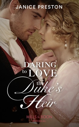 Daring To Love The Duke's Heir (Mills & Boon Historical) (The Beauchamp Heirs, Book 2)