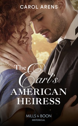 The Earl's American Heiress (Mills & Boon Historical)