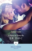 A Nurse To Tame The Er Doc (Mills & Boon Medical)