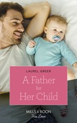 A Father For Her Child (Mills & Boon True Love) (Sutter Creek, Montana, Book 2)