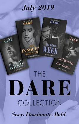 The Dare Collection July 2019: Make Me Need / Between the Lines / His Innocent Seduction / One Wicked Week