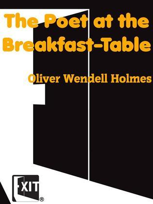 The Poet at the Breakfast-Table