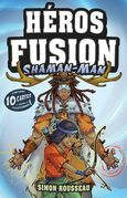 Héros Fusion - Shaman-Man