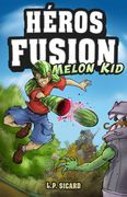 Héros Fusion - Melon Kid