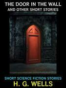 The Door in the Wall and Other Short Stories