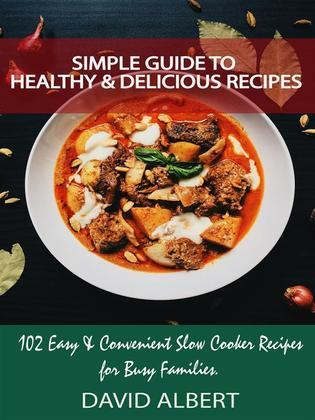 Simple Guide to Healthy And Delicious Recipes