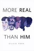 More Real Than Him