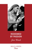 Redeemed By Passion (Mills & Boon Desire) (Dynasties: Secrets of the A-List, Book 4)