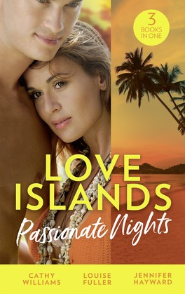 Love Islands: Passionate Nights: The Wedding Night Debt / A Deal Sealed by Passion / Carrying the King's Pride (Mills & Boon M&B) (Love Islands, Book 6)