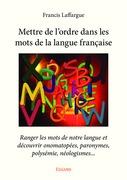 Mettre de l'ordre dans les mots de la langue française