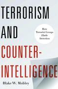 Terrorism and Counterintelligence: How Terorist Groups Elude Detection