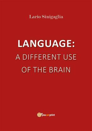 Language: a different use of the brain