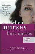 What to Do When Nurses Hurt Nurses, Second Edition