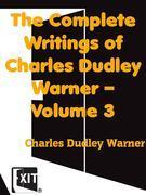 The Complete Writings of Charles Dudley Warner — Volume 3