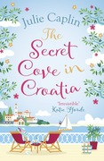 The Secret Cove in Croatia (Romantic Escapes, Book 5)