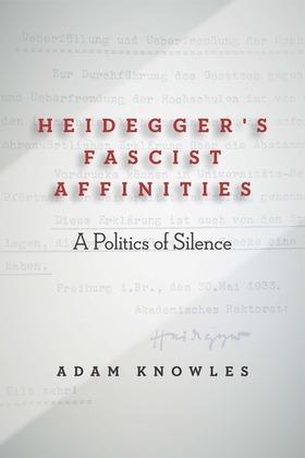 Heidegger's Fascist Affinities