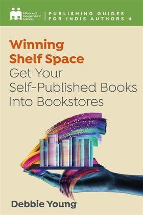 Winning Shelf Space: Get Your Self-Published Books Into Bookstores
