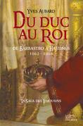 Du Duc au Roi - De Barbastro à Hastings (1062 - 1066)