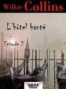 L'hôtel hanté, épisode 2