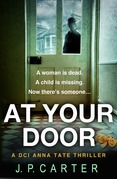 At Your Door (A DCI Anna Tate Crime Thriller, Book 2)