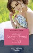 Cinderella's Secret Royal Fling (Mills & Boon True Love) (Fairytale Brides, Book 2)