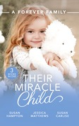 A Forever Family: Their Miracle Child: A Baby to Bind Them / Six-Week Marriage Miracle / The Nurse He Shouldn't Notice (Mills & Boon M&B)