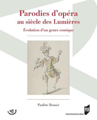 Parodies d'opéra au siècle des Lumières