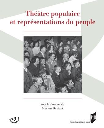 Théâtre populaire et représentations du peuple