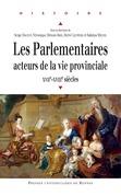 Les parlementaires, acteurs de la vie provinciale