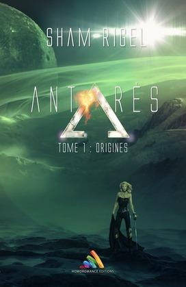 Antarès, tome 1 : Origines