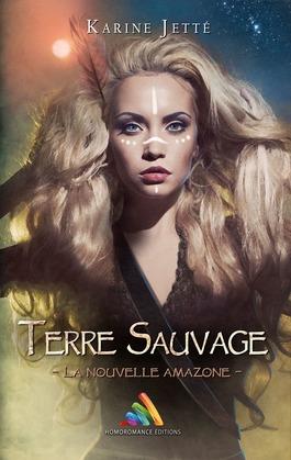 Terre Sauvage - Tome 1 : La nouvelle Amazone