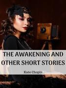 The Awakening And Other Short Stories