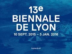 13e Biennale de Lyon
