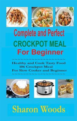 Complete and Perfect Crockpot Meal For Beginner