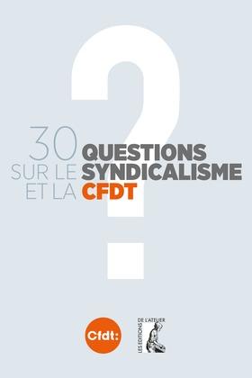 30 questions sur le syndicalisme et la CFDT