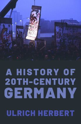 A History of Twentieth-Century Germany