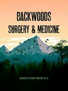 Backwoods Surgery & Medicine