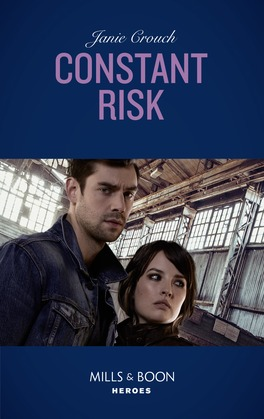 Constant Risk (Mills & Boon Heroes) (The Risk Series: A Bree and Tanner Thriller, Book 3)