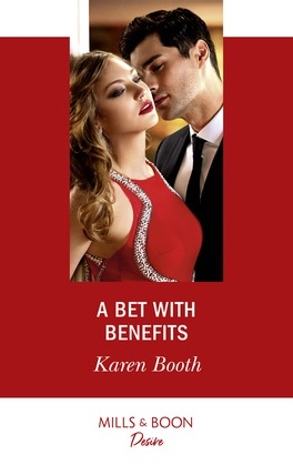 A Bet With Benefits (Mills & Boon Desire) (The Eden Empire, Book 3)