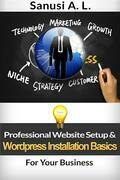 Professional Website Setup & Wordpress Installation Basics for Your Business
