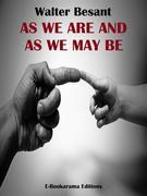 As We Are and As We May Be