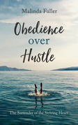 Obedience Over Hustle