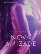 Nova Amizade - Um conto erótico