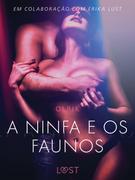 A ninfa e os faunos - Um conto erótico