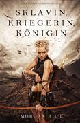 Sklavin, Kriegerin, Königin (Für Ruhm und Krone - Buch 1)